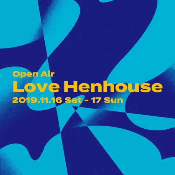 Love Henhouse Open Air 2019